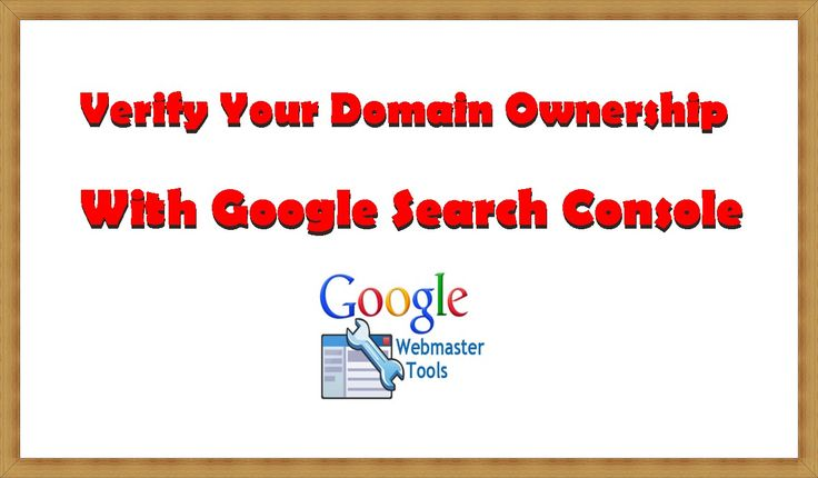 How to Verify Your Domain Ownership With Google Search Console