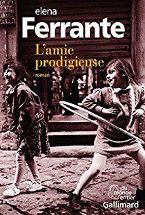 L'amie prodigieuse, tome 1 : Enfance, adolescence par Elena Ferrante
