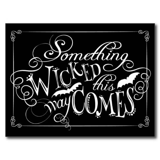 Lovely typography and phrase for a Halloween chalkboard. | Something Wicked This Way Comes Spooky Postcard