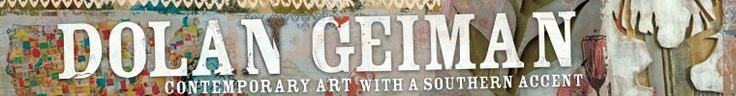 """love dolan geiman, great personal artist branding. """"contemporary art with a southern accent."""""""