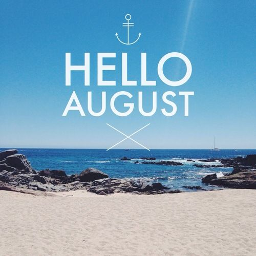 Hello August Hello August Season Quotes August Rush
