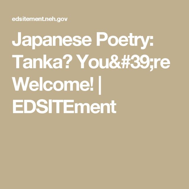 Japanese Poetry: Tanka? You're Welcome! | EDSITEment