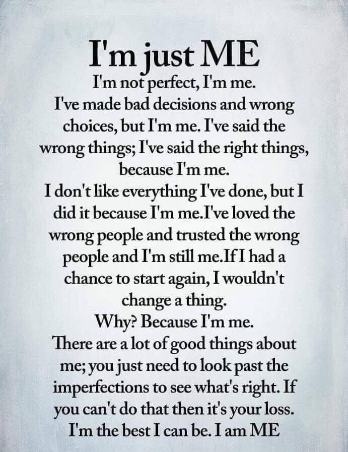 I M Just Me Life Quotes Positive Life Quotes Quotes For The Day Inspiring Images Daily Life Images Daily I Self Respect Quotes Wisdom Quotes Be Yourself Quotes