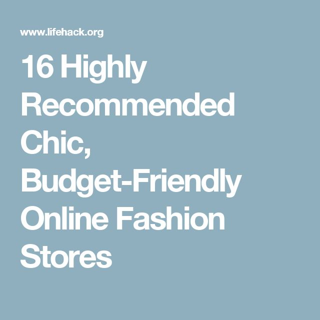 16 Highly Recommended Chic, Budget-Friendly Online Fashion Stores
