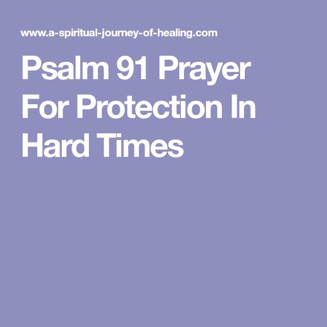 Psalm 91 Prayer For Protection In Hard Times