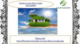 ready to move flats in noida 9811220650, ready to move apartments