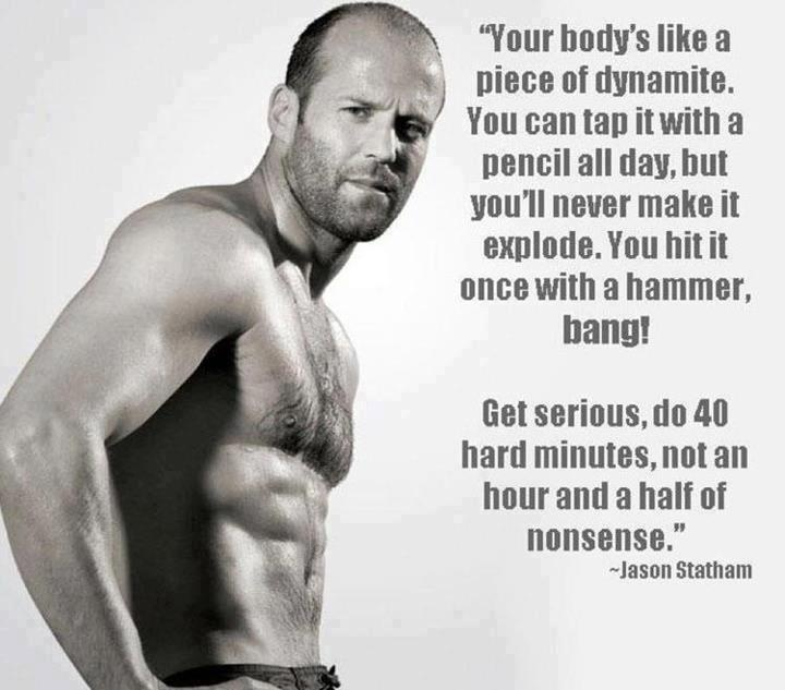 I Love You Jason Quotes : Jason Statham bodybuilding motivation quote. workout motivation ...