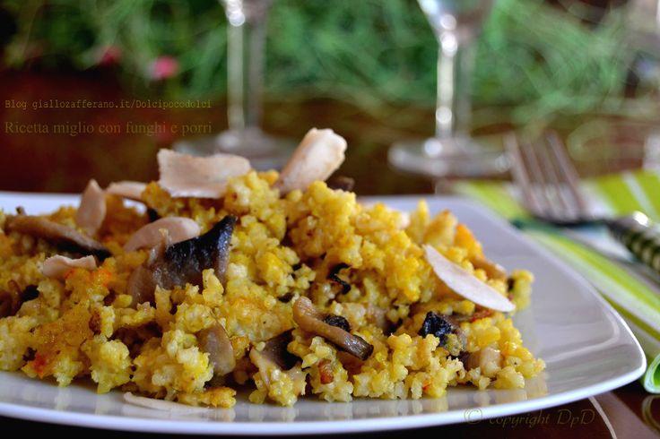 #Ricetta #miglio con #funghi, #porri e #zafferano. Non necessita di ammollo, si prepara in pochissimi minuti. #Primo offerto dal Blog #Dolcipocodolci Chef #RicetteBloggerRiunite