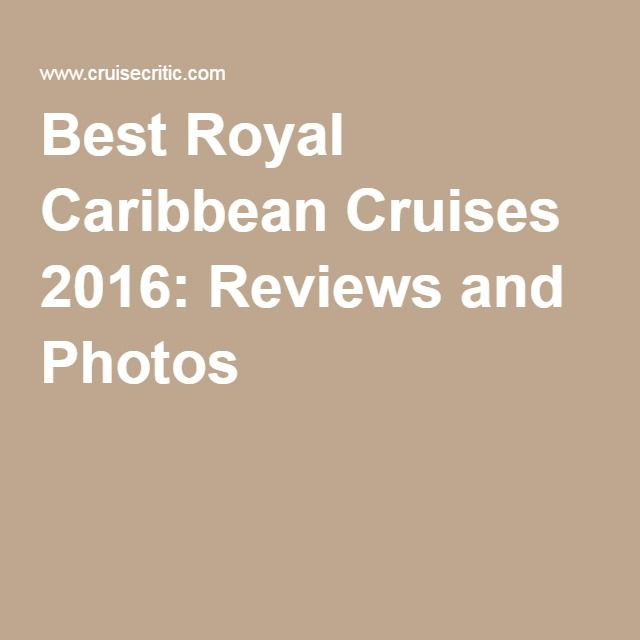 Best Royal Caribbean Cruises 2016: Reviews and Photos