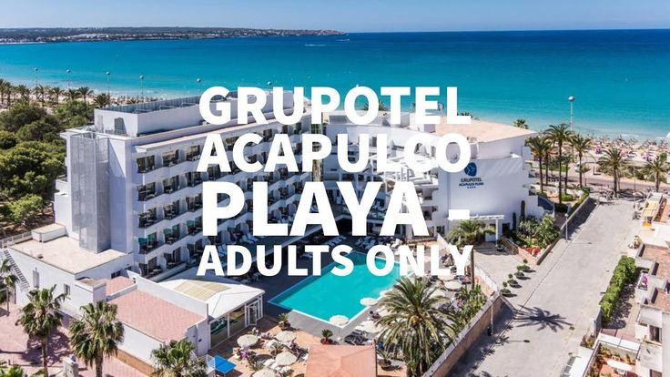 Hotel Grupotel Acapulco Playa, Adults Only en Playa de Palma, Mallorca, ...