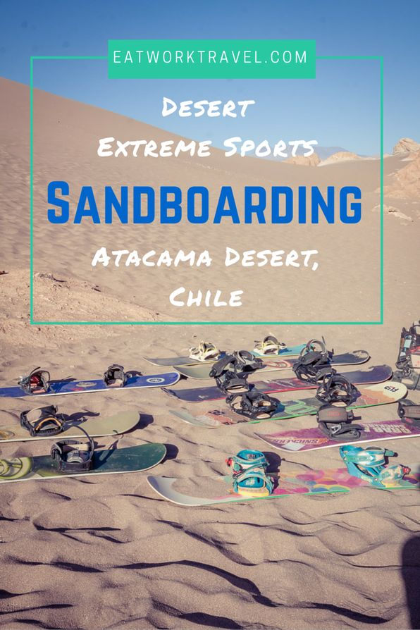 Looking for a unique activity in the Atacama Desert of Chile? Try desert extreme sports - Sand Boarding in the death valley. | www.eatworktravel.com
