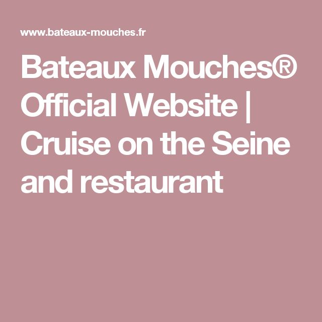 Bateaux Mouches® Official Website | Cruise on the Seine and restaurant