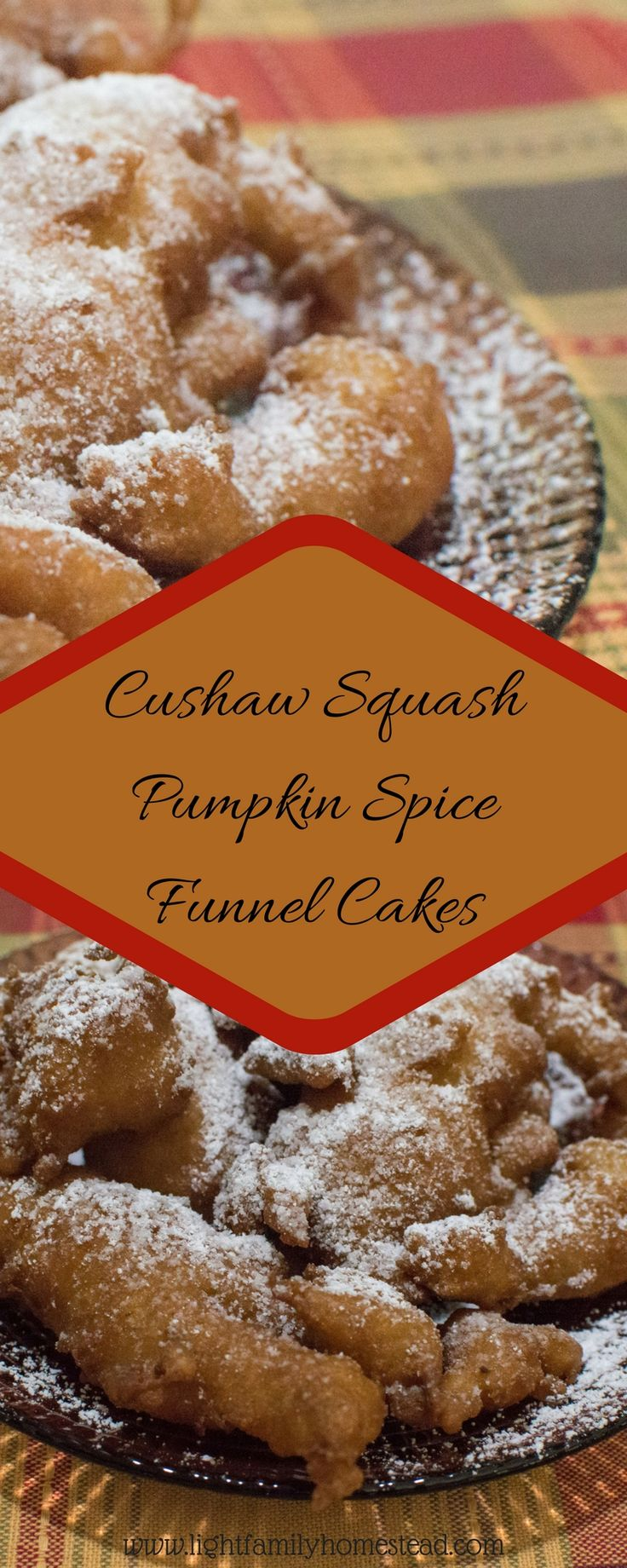 Cushaw Squash Pumpkin Spice Funnel Cakes-'Tis the fall season with all of its wonderful flavors! My funnel cake recipe is  sure to be a family favorite just as it has for ours. With cushaw squash and pumpkin spice this recipe rings in the fall season. Learn how to make this recipe and many more by visiting our blog at www.lightfamilyhomestead.com. #pumpkinspice #funnelcake #fallrecipes #cushawsquash #desserts #HomemadeRecipes #homesteadrecipes #lightfamilyhomestead