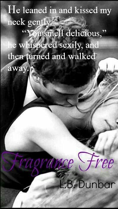 *Teaser* Fragrance Free (Sensations Collection #3) by L.B Dunbar.