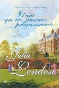 01 El año que nos amamos peligrosamente // Serie Los Secretos // Julia London