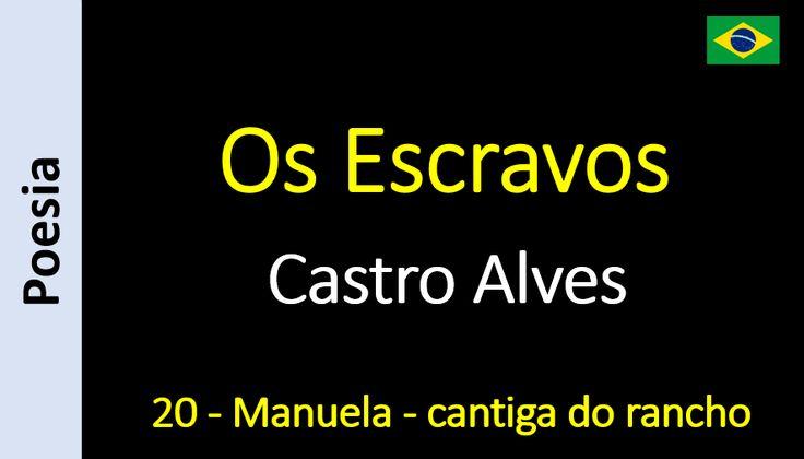 Castro Alves - Os Escravos - 20 - Manuela - cantiga do rancho