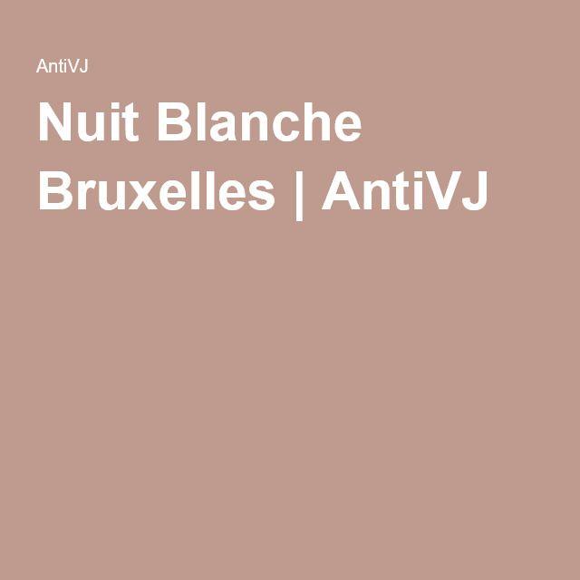 Nuit Blanche Bruxelles | AntiVJ