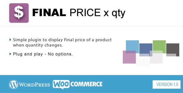 Final Price   http://codecanyon.net/item/final-price/7994706?ref=damiamio            Overview  Final Price is a simple WooCommerce plugin that displays an extra total price box when the user updates then quantity of the selected product.  The total price box shows above the add to cart button. Note for decimal precision:  For decimal precision make sure that you set your required precision on WooCommerce Settings -> Currency Options -> Number of Decimals. The plugin uses that setting to…