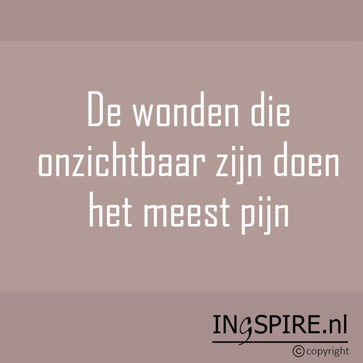 Copyright © citaat Ingspire.nl– bekijk alle spreuken vaninge #spreuk- De wonden die onzichtbaar zijn…. Deze uitspraak met betekenisvolle woorden gegrepen uit het hart inspireren de geest en en zorgen voor een moment van bezinning. Spreuken kunnen bijvoorbeeld helpen je minder alleen te voelen, je verdriet te uiten, door moeilijke tijden te komen of als steuntje …