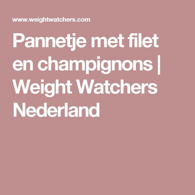Pannetje met filet en champignons | Weight Watchers Nederland