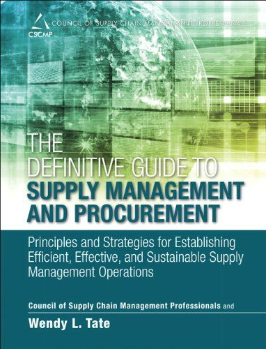 "The Definitive Guide to Supply Management and Procurement: Principles and Strategies for Establishing Efficient, Effective, and Sustainable Supply ... of Supply Chain Management Professionals):   <P style=""MARGIN: 0px"">Drive sustainable supply chain competitive advantage through more effective supplier management and procurement: reduce costs, improve quality, and deliver better service for all customers. This is the most authoritative, complete guide to planning, implementing, measuri..."