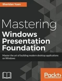 Mastering Windows Presentation Foundation free download by Sheridan Yuen ISBN: 9781785883002 with BooksBob. Fast and free eBooks download.  The post Mastering Windows Presentation Foundation Free Download appeared first on Booksbob.com.