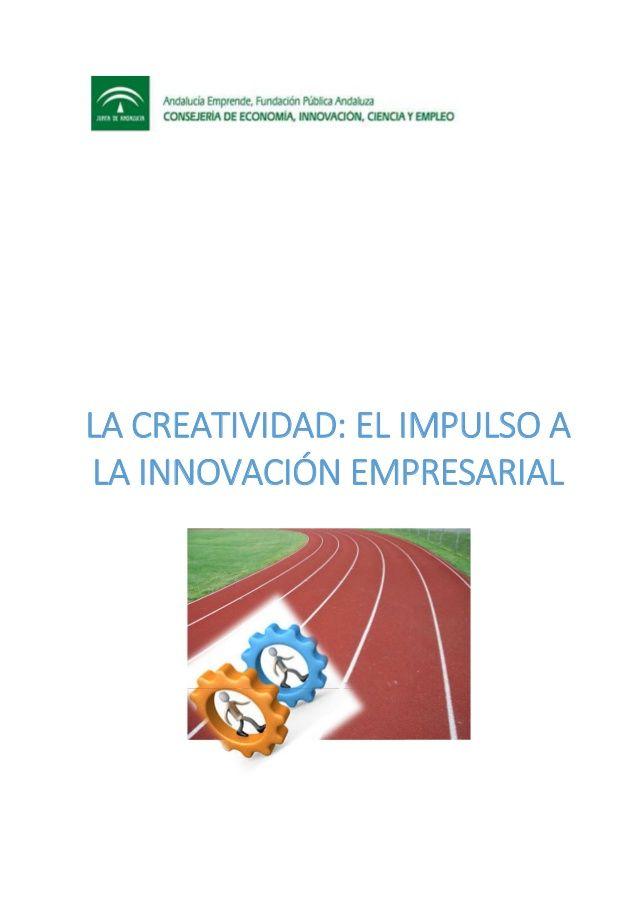 LA CREATIVIDAD: EL IMPULSO A LA INNOVACIÓN EMPRESARIAL