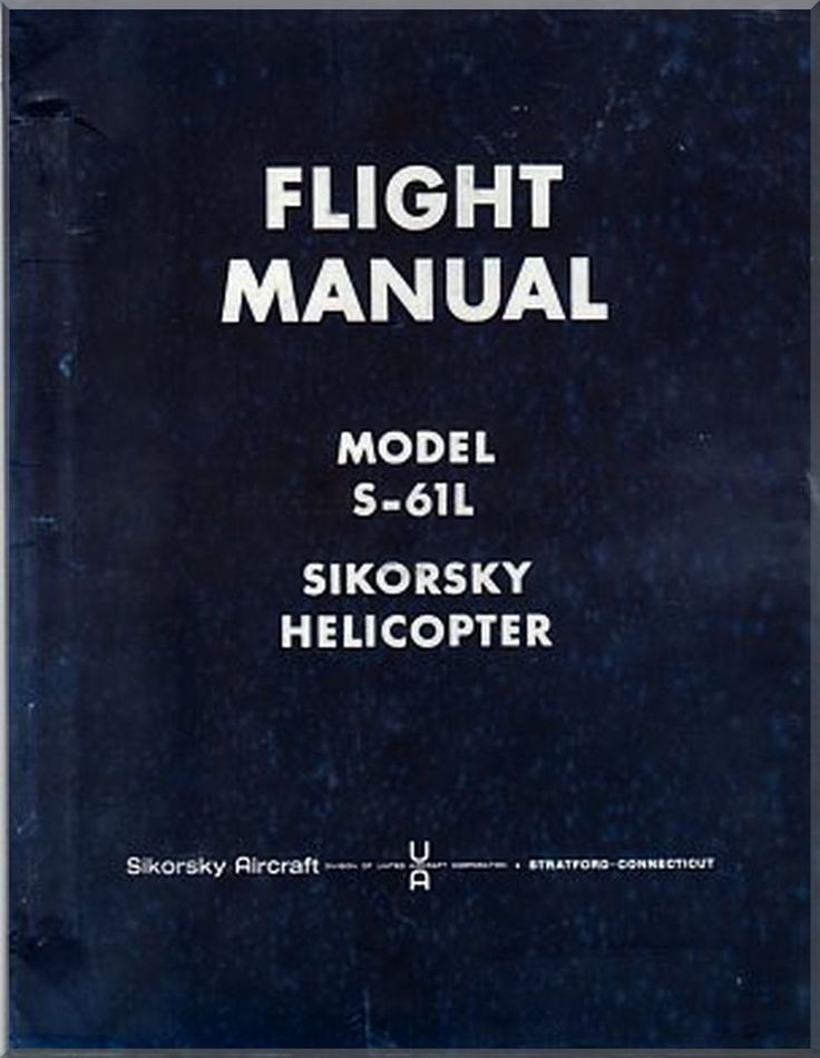 Sikorsky S-61 L Helicopter Flight Manual - Aircraft Reports - Aircraft Helicopter Engines Propellers Manuals Blueprints Publications