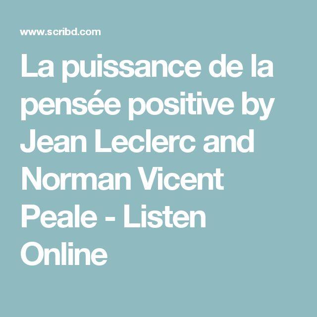La Puissance De La Pense Positive By Jean Leclerc And Norman Vicent
