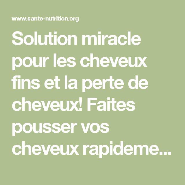Solution miracle pour les cheveux fins et la perte de cheveux! Faites pousser vos cheveux rapidement avec seulement 3 ingrédients - Santé Nutrition