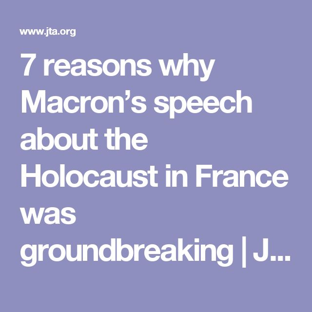 7 reasons why Macron's speech about the Holocaust in France was groundbreaking | Jewish Telegraphic Agency