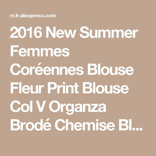 2016 New Summer Femmes Coréennes Blouse Fleur Print Blouse Col V Organza Brodé Chemise Blanc Dentelle Blouse Top Plus Taille 566F 25 de la boutique en ligne | Aliexpress mobile