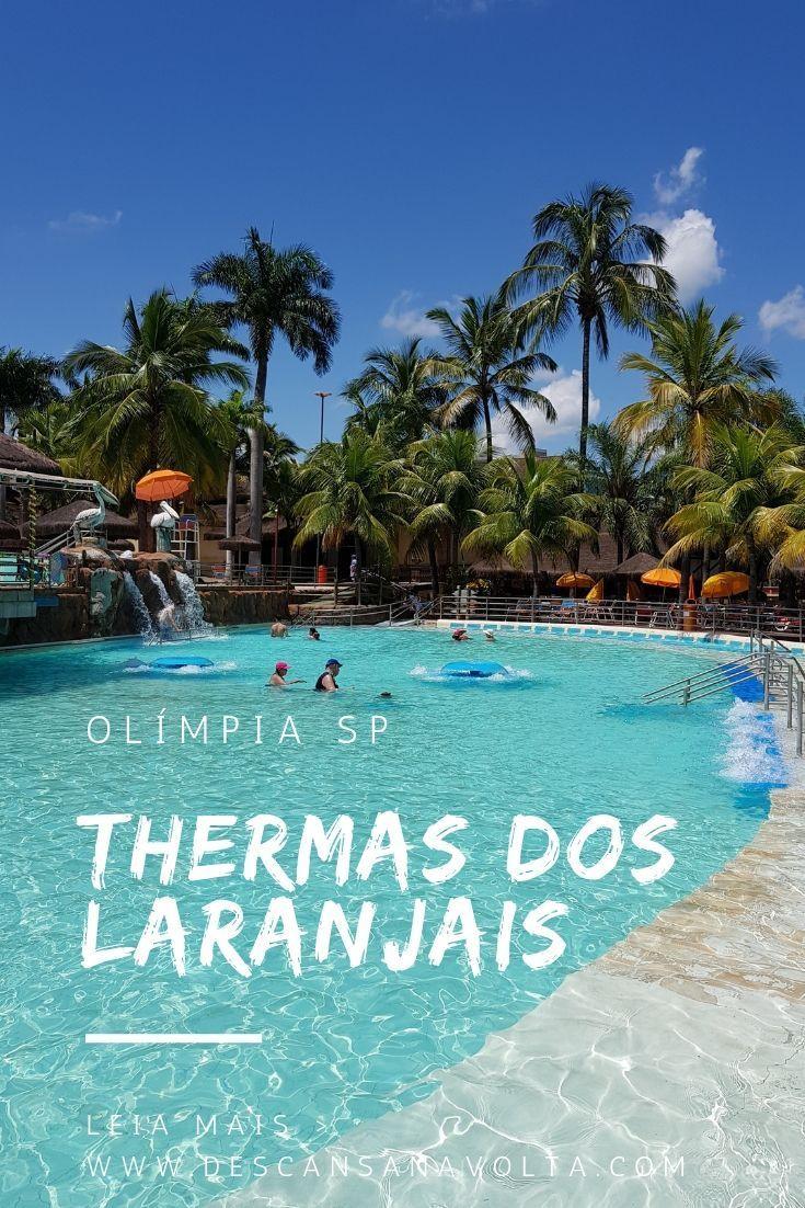 Dicas Do Thermas Dos Laranjais Em Olimpia Sao Paulo O Parque