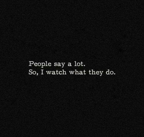Actions speak louder than pointless words not designed to get any bit of information across to another