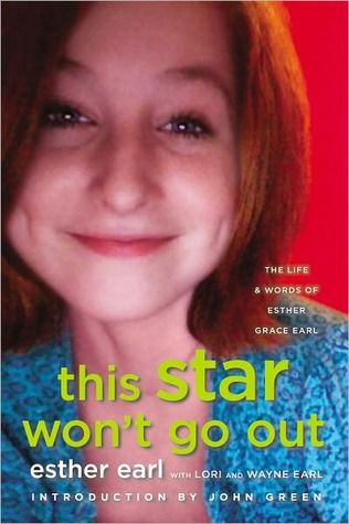 This Star Won't Go Out is a beautiful, exceptional biography of Esther Grace Earl, who passed away in 2010 at the age of 16. I am so inspired that Esther stayed happy and not constantly be depressed during her thyroid cancer treatment. This book also shows some journal entries, letters, notes and sketches were written by Esther. She was also a remarkable writer and I was enjoying reading everything that she wrote. ---Grace