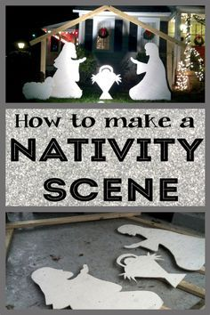DIY: How to make an outdoor Nativity Scene.
