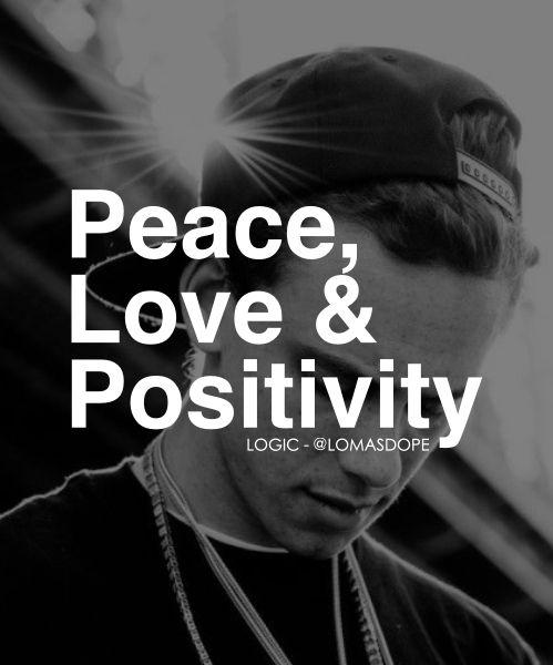 Peace Love Quotes Download: Peace, Love & Positivity. - LOGIC