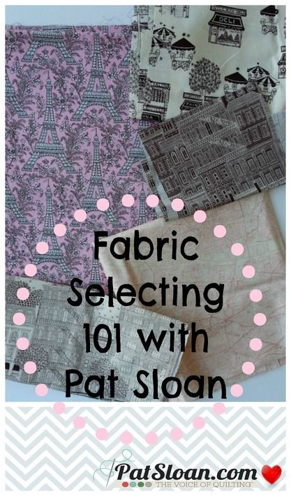 Pat Sloan Fabric Selecting 101 -TIP on how to start selecting fabrics for a quilt.. picking the focus http://blog.patsloan.com/2014/01/pat-sloan-fabric-101-selecting-the-main-prints-to-use-in-your-quilt.html