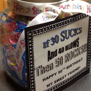 A silly 50th birthday gift for a coworker. Candy jar filled with 30 blow pops, 40 gum balls and 50 pop rocks. If 30 sucks and 40 blows then 50 rocks!!!