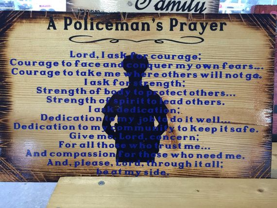 Check out this item in my Etsy shop https://www.etsy.com/listing/242372989/a-policemans-prayera-firemans-prayer