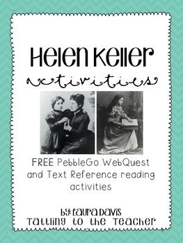 Included in this free download are 2 great activities to help your kids learn more about Helen Keller. 1. a PebbleGo WebQuest: This guided WebQuest is a great addition to your students learning while on PebbleGo.2. Text Reference reading: Practice reading a passage and locating information.