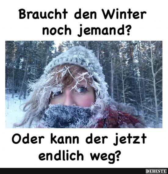 Braucht den Winter noch jemand? | Lustige Bilder, Sprüche, Witze