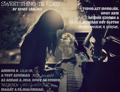 Teaser Sweet Thing - Te édes by Renee Carlino