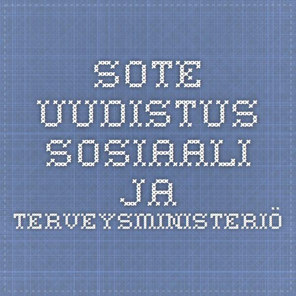 Sote-uudistus - Sosiaali- ja terveysministeriö