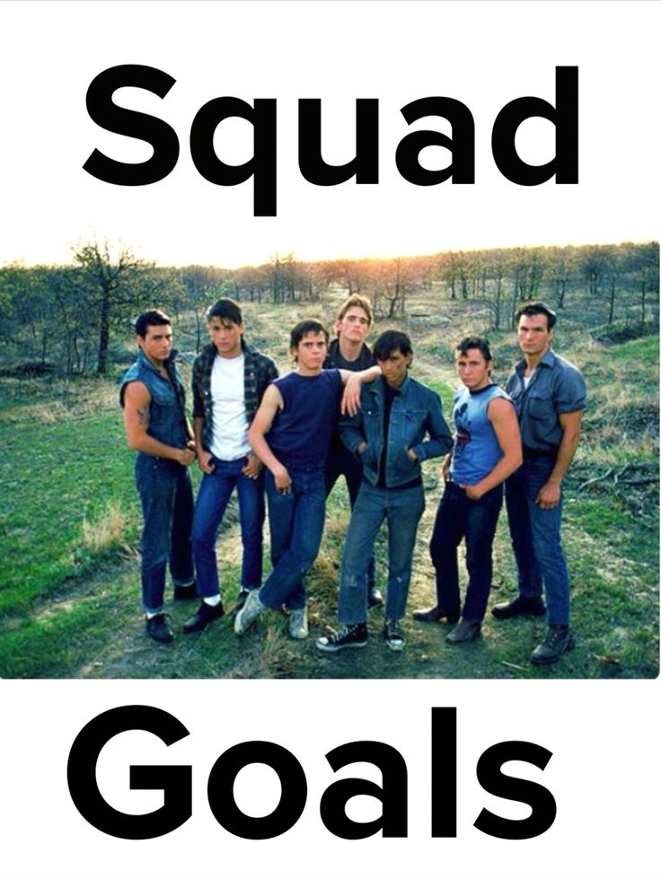 Squad Goals ~The Outsiders