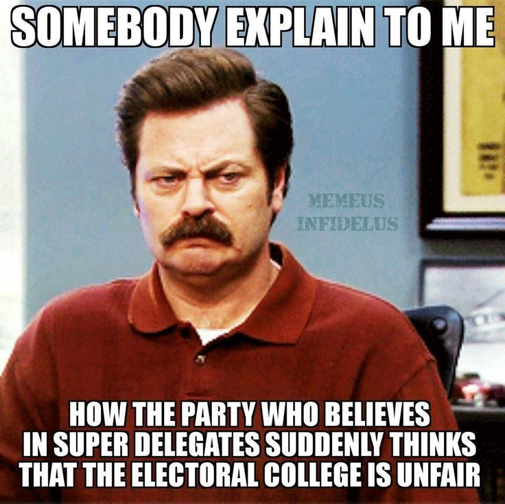 Somebody explain to me. How the PARTY who believes in SUPER DELEGATES suddenly thinks that the ELECTORAL COLLEGE IS UNFAIR?? HYPOCRITES!!