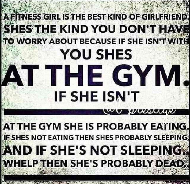 Your The Best Girlfriend Quotes: The Perfect Girlfriend Is A Gym Rat.. Just Saying
