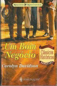 Ai que história fofa!!!! No Literatura de Mulherzinha: Um bom negócio, Carolyn Davidson – http://livroaguacomacucar.blogspot.com.br/2014/08/cap-919-um-bom-negocio-carolyn-davidson.html