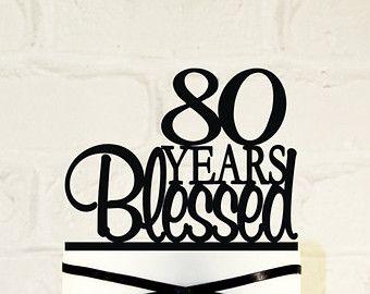 80th Birthday Cake Topper - 80 Years Blessed Custom - 80th Anniversary