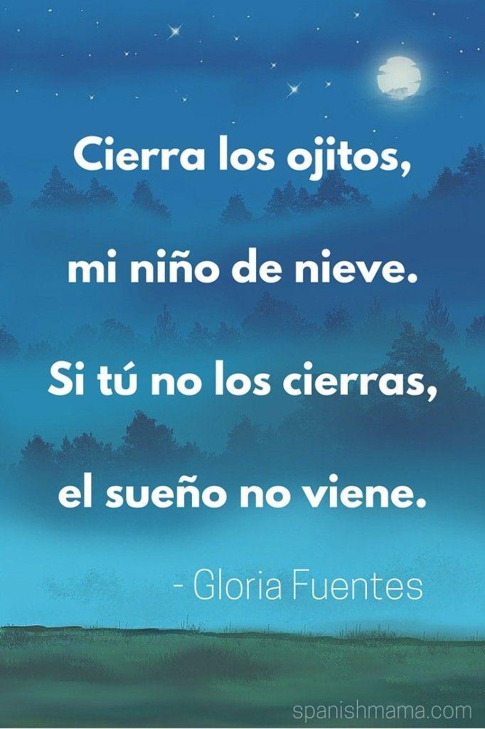 Cierra los ojitos, mi niño de nieve. Si tú no los cierras, el sueño no viene. - Gloria Fuentes. Part of a poem in Spanish / poema de Gloria Fuentes.